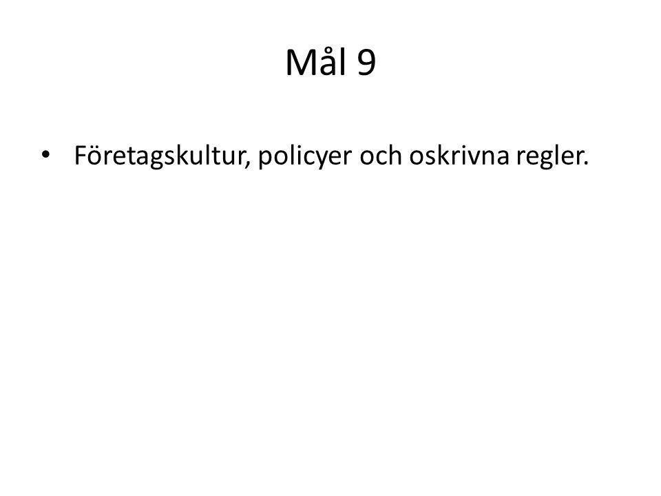 Mål 9 Företagskultur, policyer och oskrivna regler.