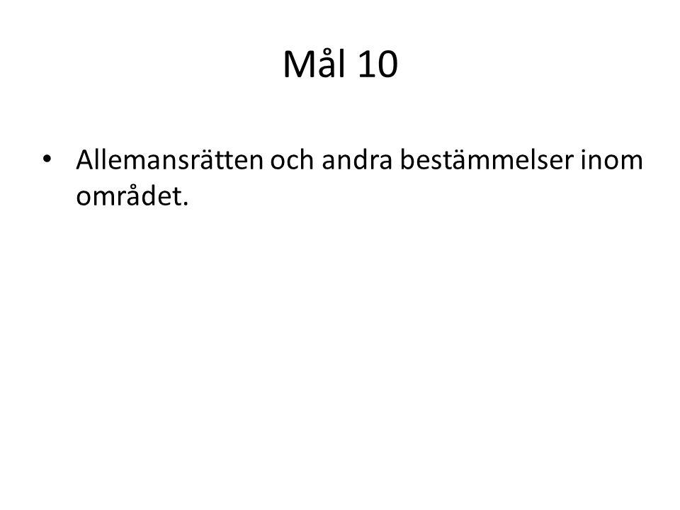 Mål 10 Allemansrätten och andra bestämmelser inom området.