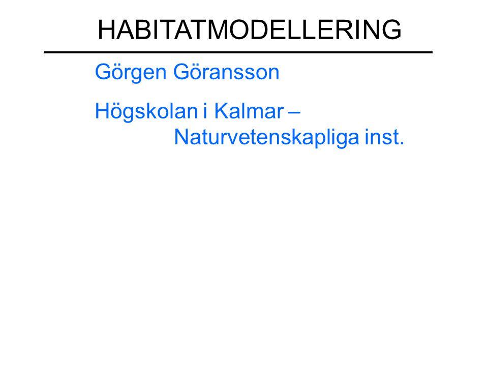 HABITATMODELLERING Görgen Göransson