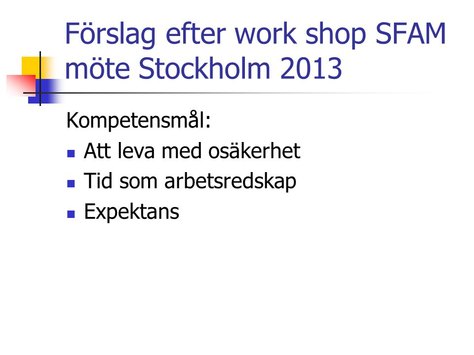 Förslag efter work shop SFAM möte Stockholm 2013