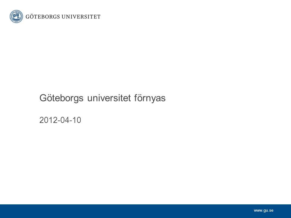Göteborgs universitet förnyas 2012-04-10
