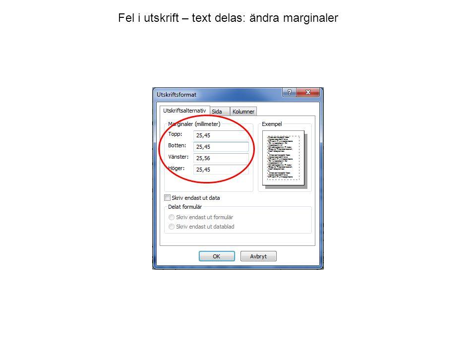 Fel i utskrift – text delas: ändra marginaler