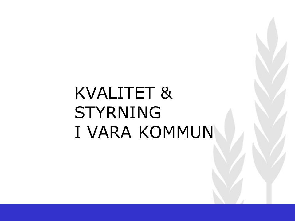 KVALITET & STYRNING I VARA KOMMUN