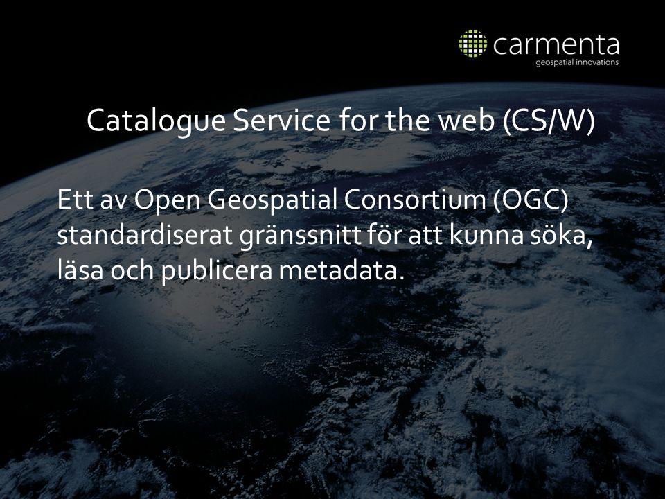 Catalogue Service for the web (CS/W)