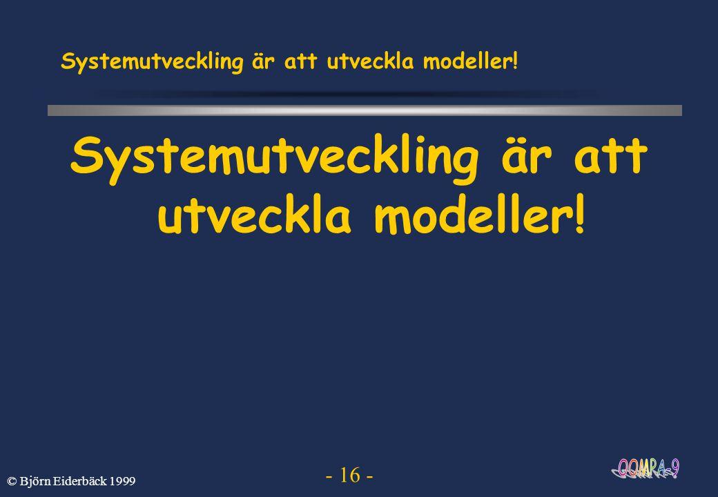 Systemutveckling är att utveckla modeller!