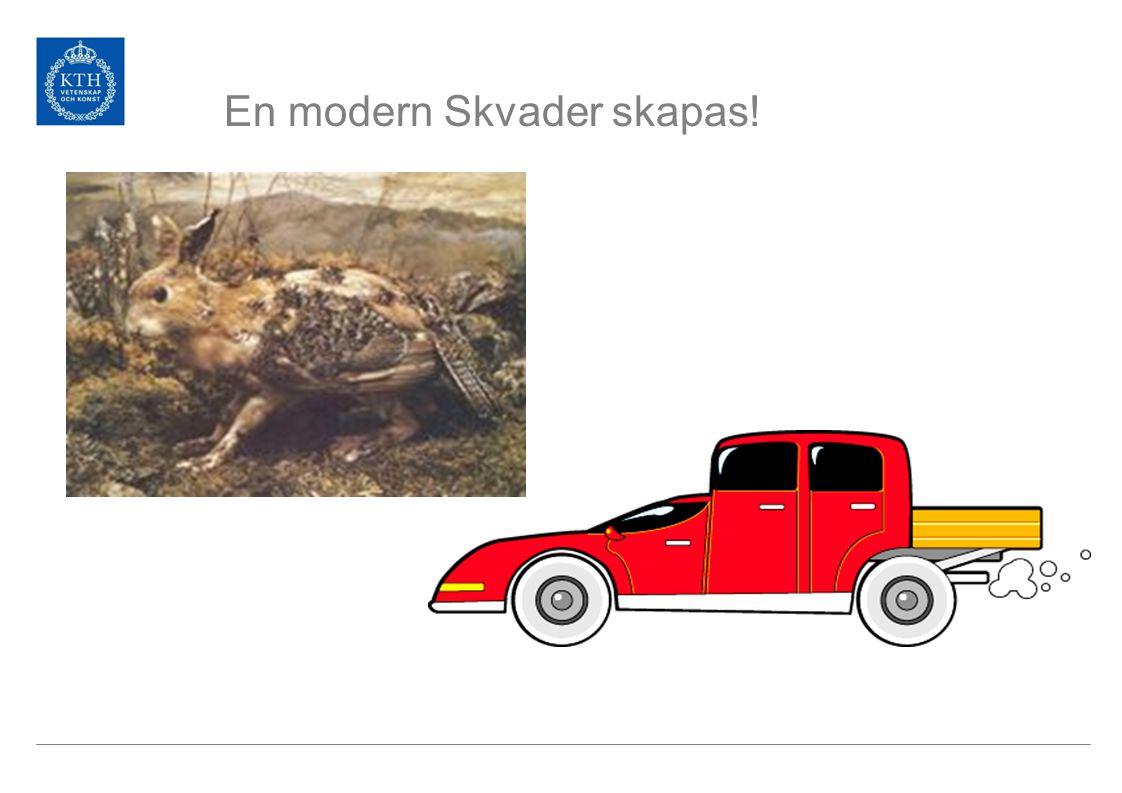En modern Skvader skapas!
