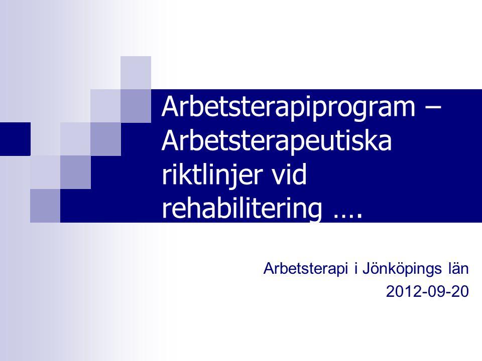 Arbetsterapi i Jönköpings län 2012-09-20