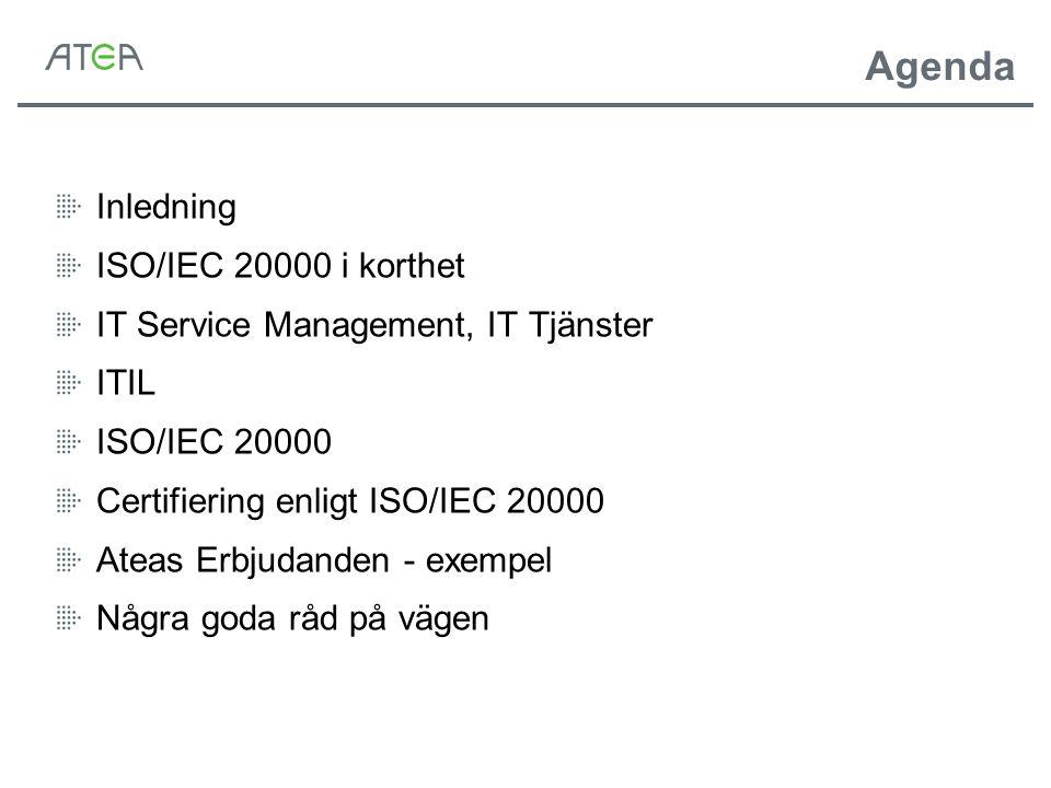 Agenda Inledning ISO/IEC 20000 i korthet