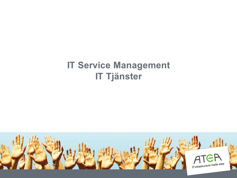 IT Service Management IT Tjänster