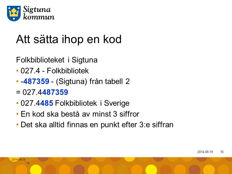 Att sätta ihop en kod Folkbiblioteket i Sigtuna 027.4 - Folkbibliotek