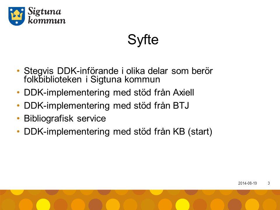 Syfte Stegvis DDK-införande i olika delar som berör folkbiblioteken i Sigtuna kommun. DDK-implementering med stöd från Axiell.