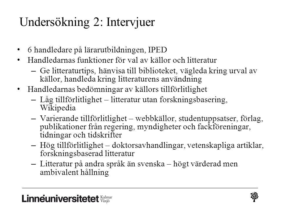 Undersökning 2: Intervjuer