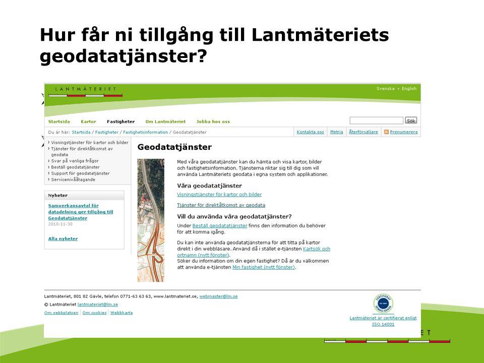 Hur får ni tillgång till Lantmäteriets geodatatjänster