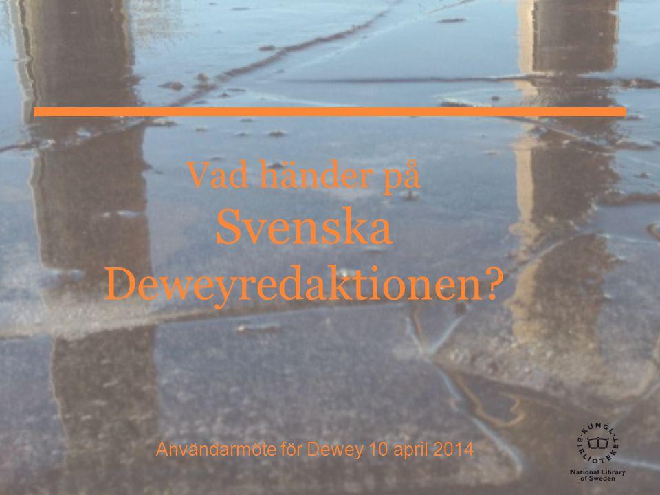 Vad händer på Svenska Deweyredaktionen