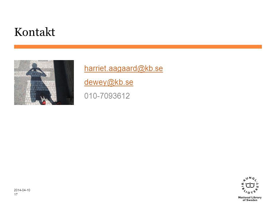 Kontakt harriet.aagaard@kb.se dewey@kb.se 010-7093612 2014-04-10