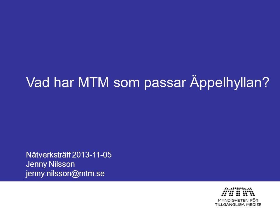 Vad har MTM som passar Äppelhyllan