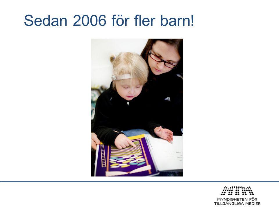 Sedan 2006 för fler barn! Ny upphovsrättslag 2005 – nytt uppdrag för TPB 2006. Hur barn med andra typer av.