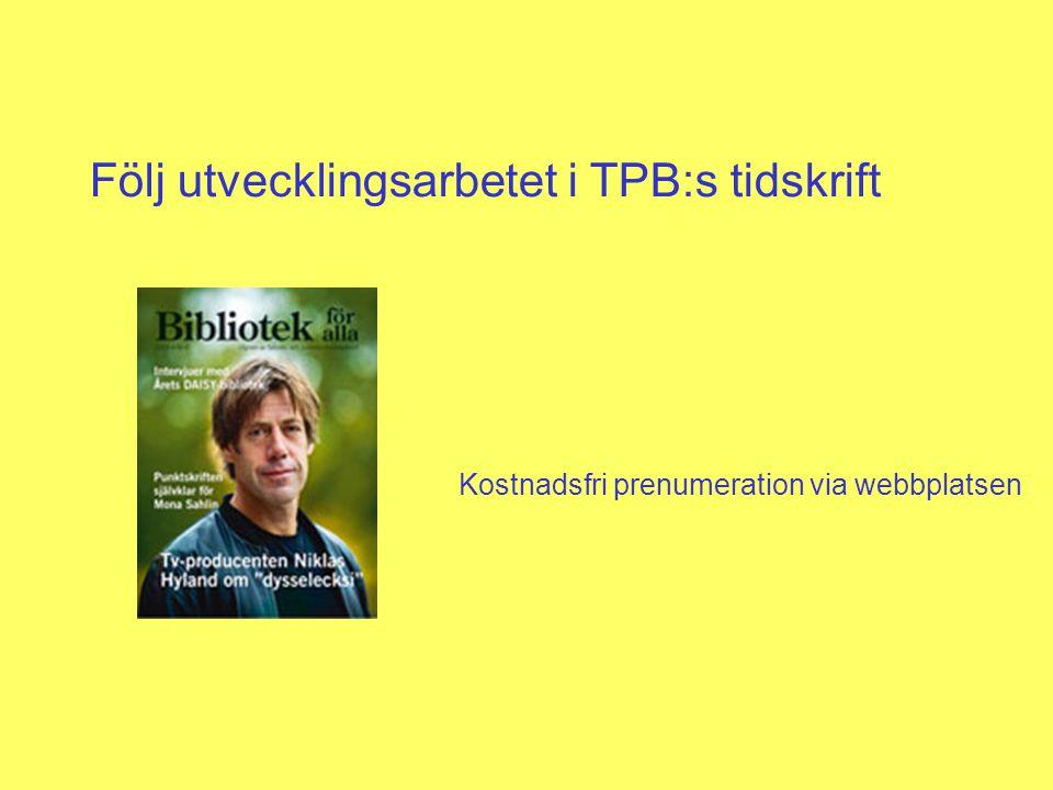 Följ utvecklingsarbetet i TPB:s tidskrift