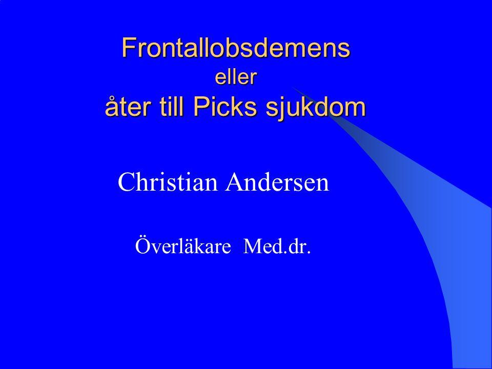 Frontallobsdemens eller åter till Picks sjukdom