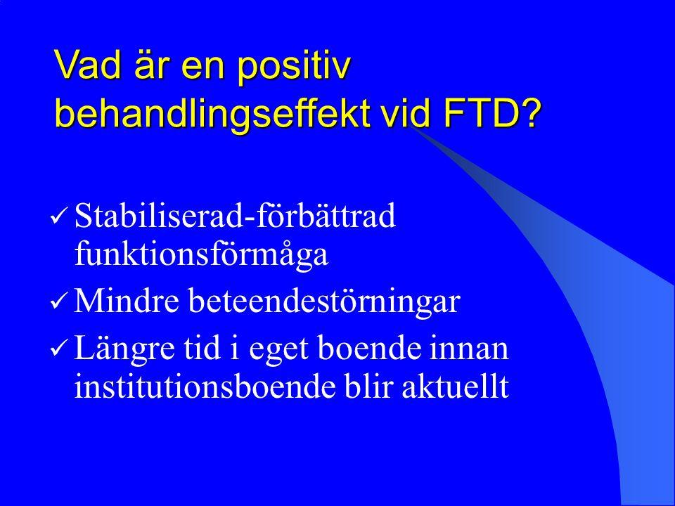 Vad är en positiv behandlingseffekt vid FTD