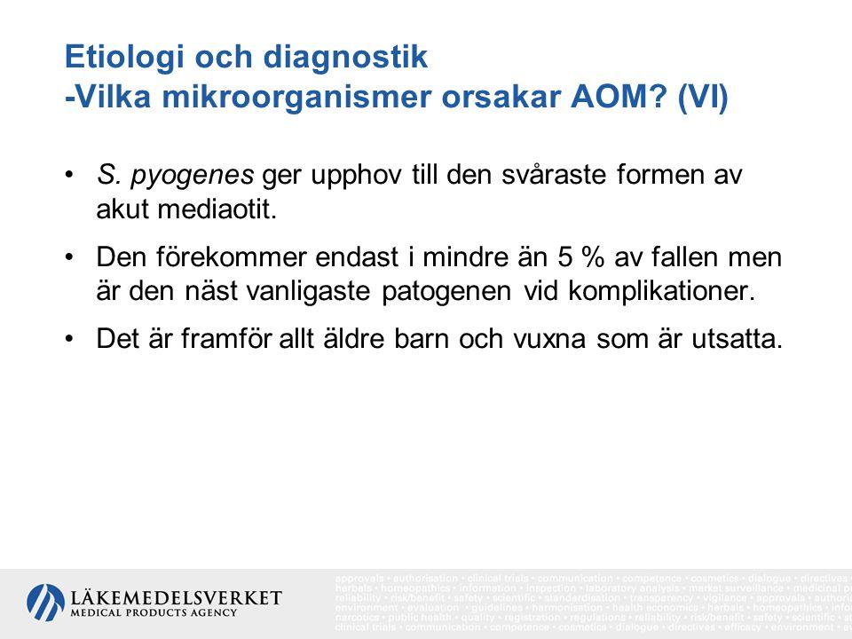 Etiologi och diagnostik -Vilka mikroorganismer orsakar AOM (VI)