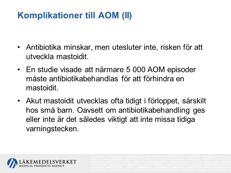 Komplikationer till AOM (II)
