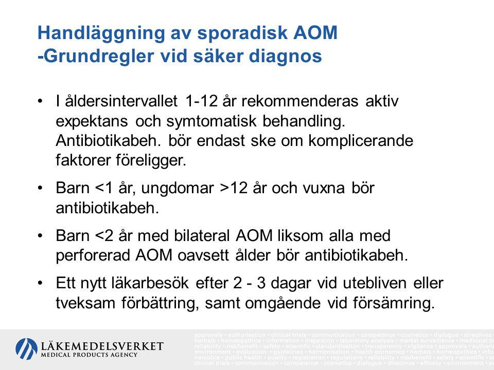 Handläggning av sporadisk AOM -Grundregler vid säker diagnos