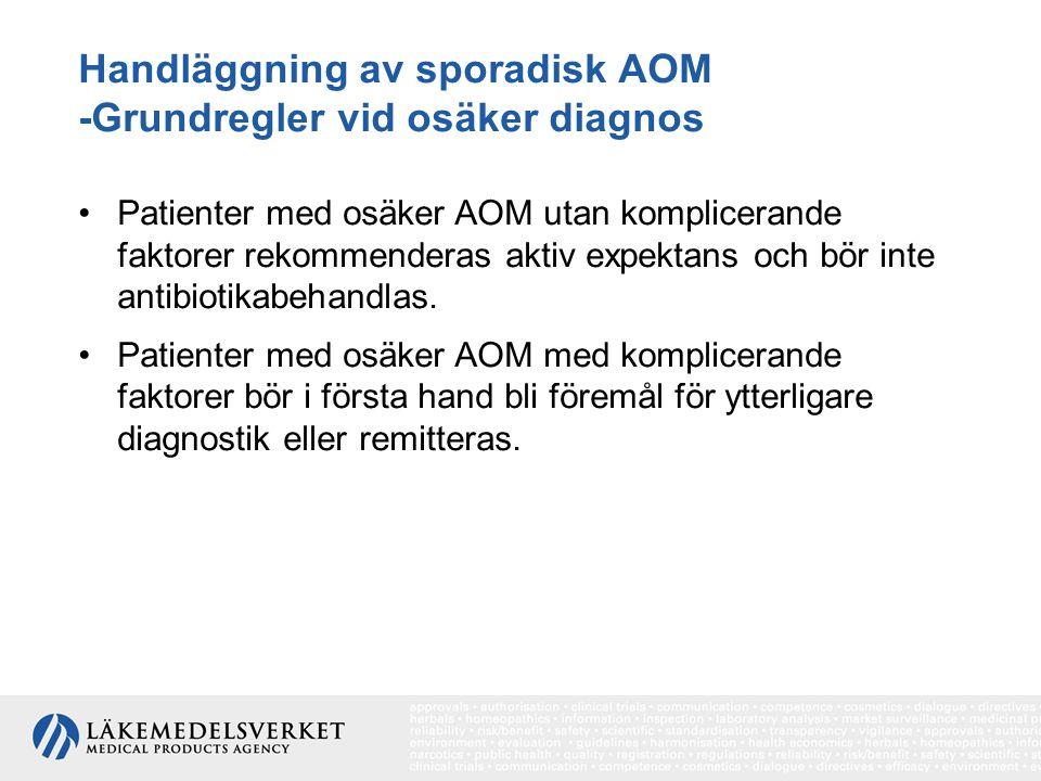 Handläggning av sporadisk AOM -Grundregler vid osäker diagnos