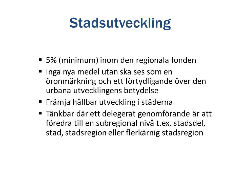 Stadsutveckling 5% (minimum) inom den regionala fonden