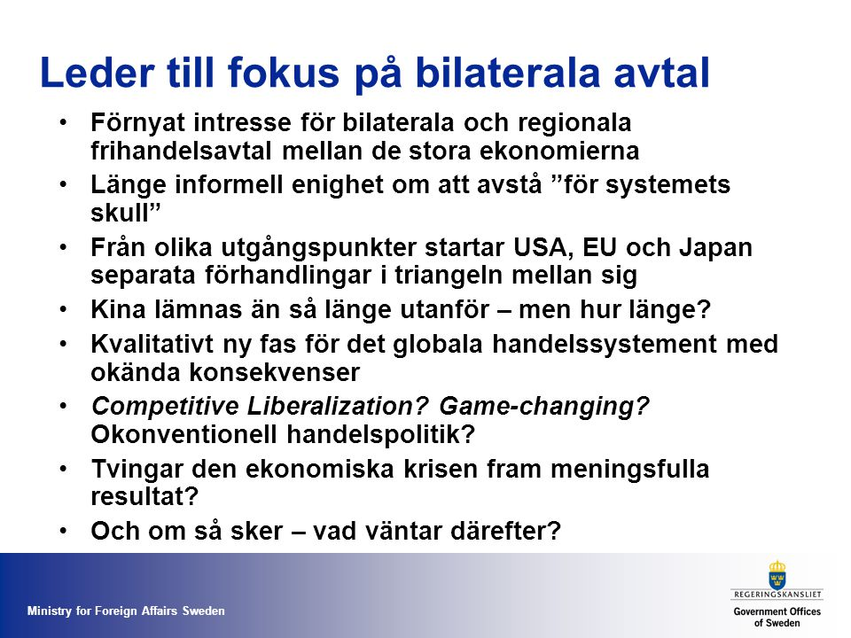 Leder till fokus på bilaterala avtal