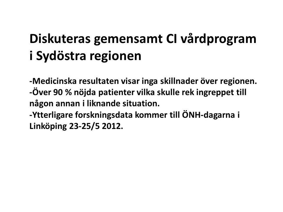 Diskuteras gemensamt CI vårdprogram i Sydöstra regionen