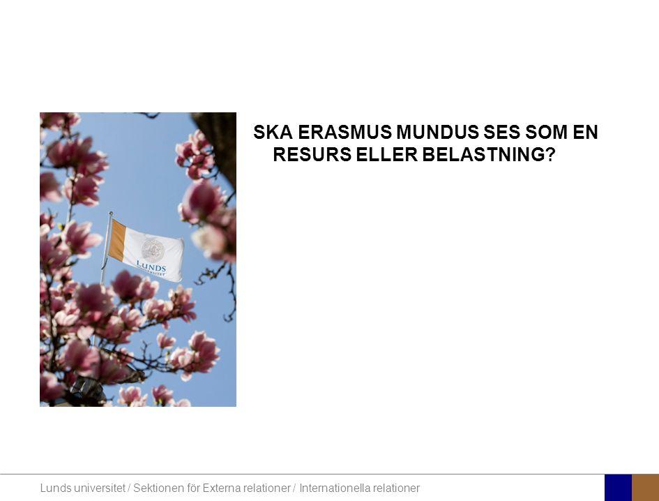SKA ERASMUS MUNDUS SES SOM EN RESURS ELLER BELASTNING