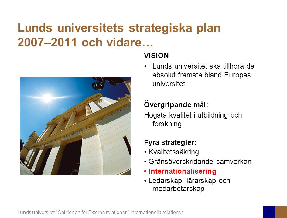 Lunds universitets strategiska plan 2007–2011 och vidare…