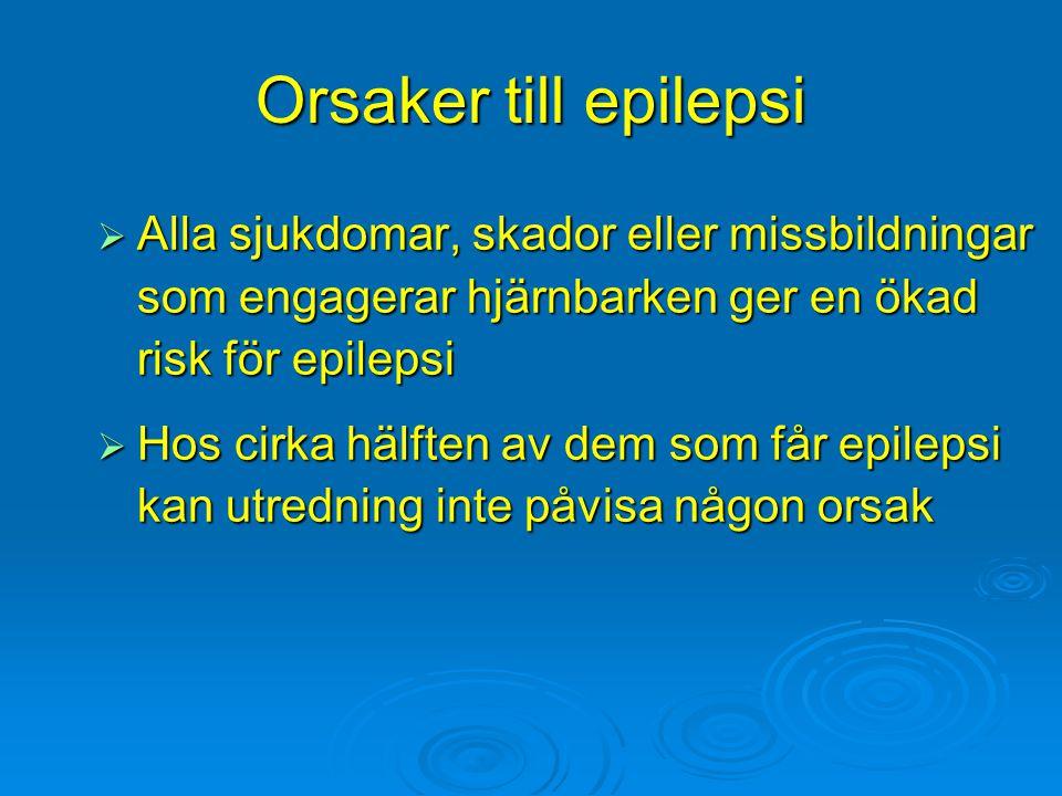 Orsaker till epilepsi Alla sjukdomar, skador eller missbildningar som engagerar hjärnbarken ger en ökad risk för epilepsi.