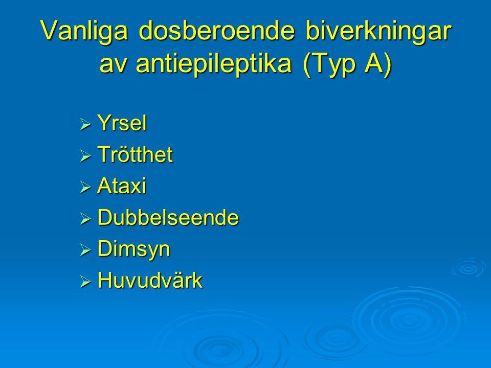 Vanliga dosberoende biverkningar av antiepileptika (Typ A)