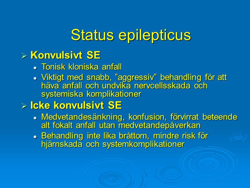 Status epilepticus Konvulsivt SE Icke konvulsivt SE