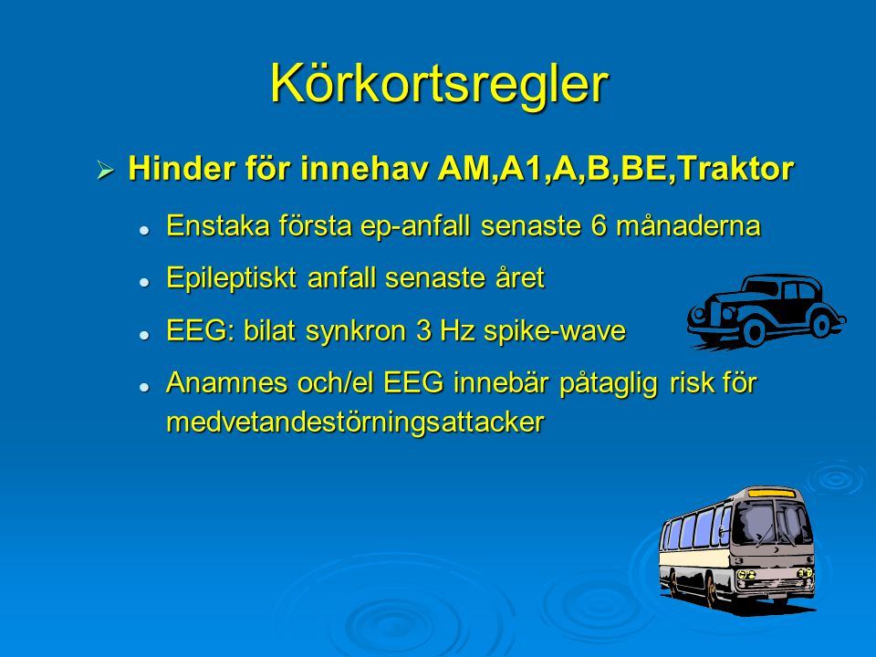 Körkortsregler Hinder för innehav AM,A1,A,B,BE,Traktor