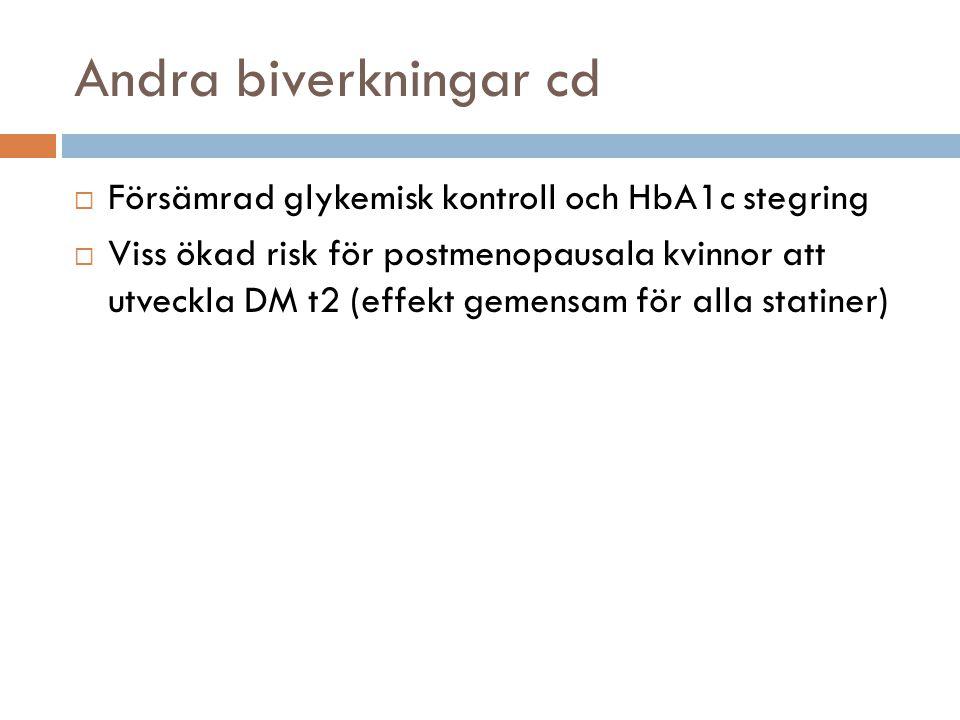 Andra biverkningar cd Försämrad glykemisk kontroll och HbA1c stegring