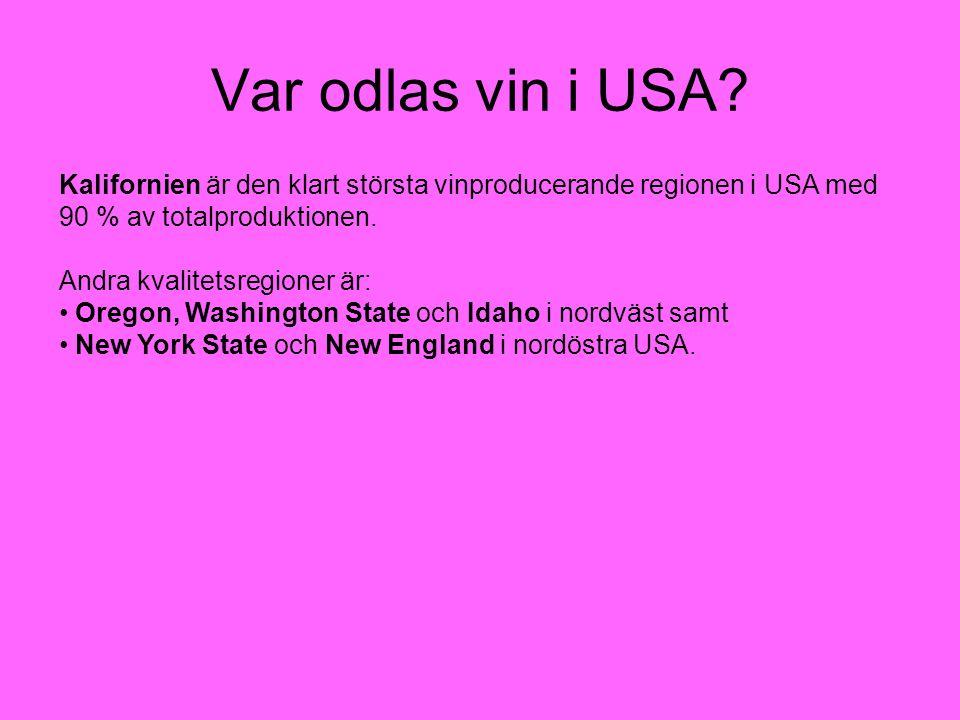 Var odlas vin i USA Kalifornien är den klart största vinproducerande regionen i USA med. 90 % av totalproduktionen.