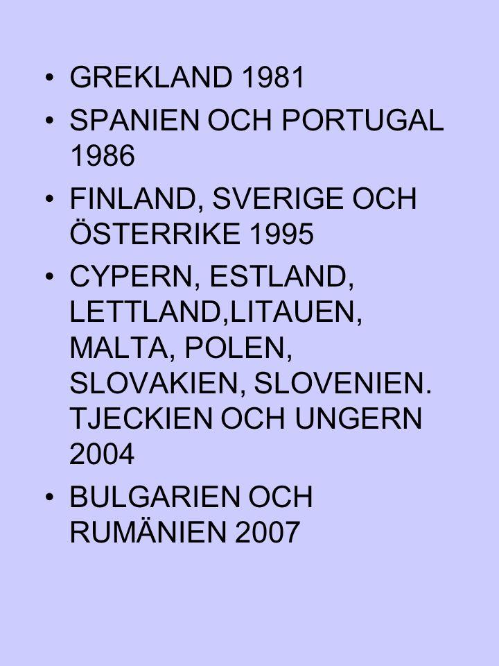 GREKLAND 1981 SPANIEN OCH PORTUGAL 1986. FINLAND, SVERIGE OCH ÖSTERRIKE 1995.