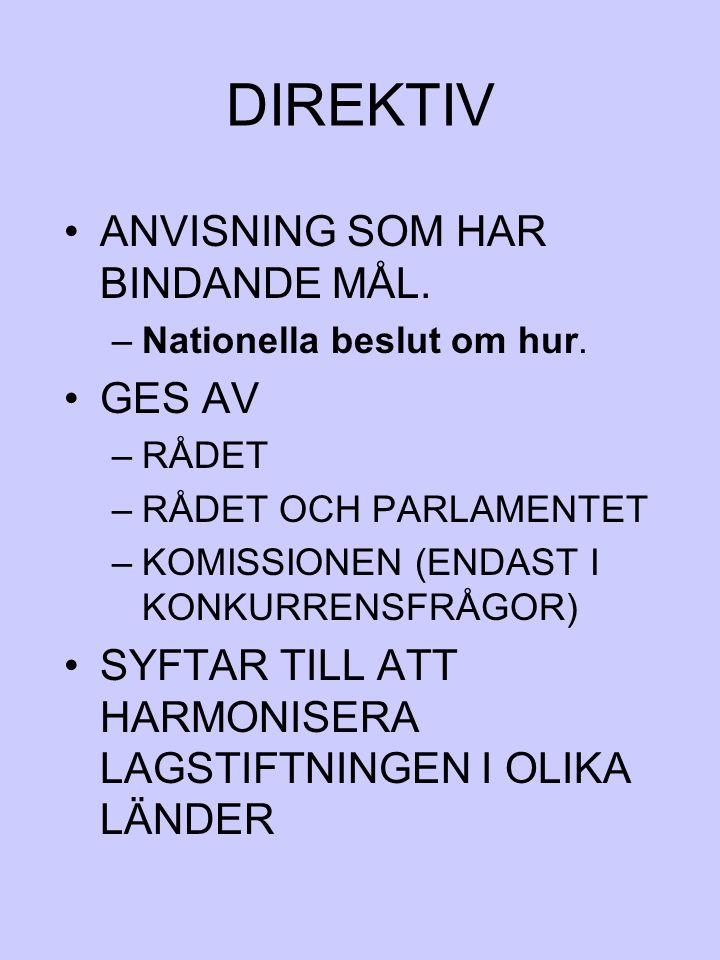 DIREKTIV ANVISNING SOM HAR BINDANDE MÅL. GES AV
