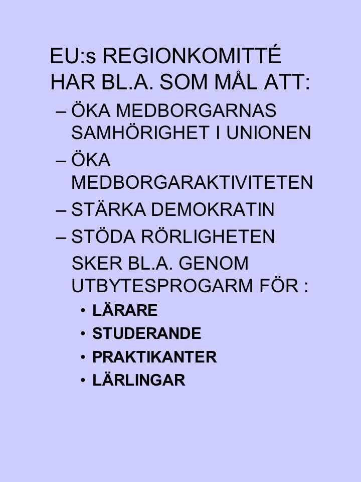 EU:s REGIONKOMITTÉ HAR BL.A. SOM MÅL ATT: