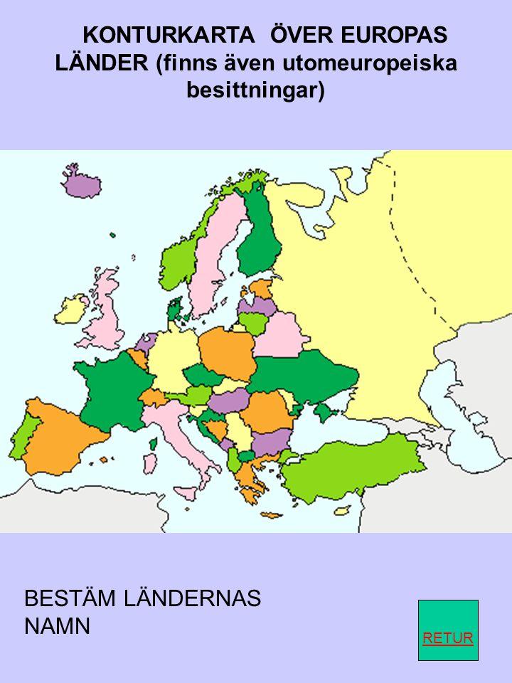 KONTURKARTA ÖVER EUROPAS LÄNDER (finns även utomeuropeiska besittningar)