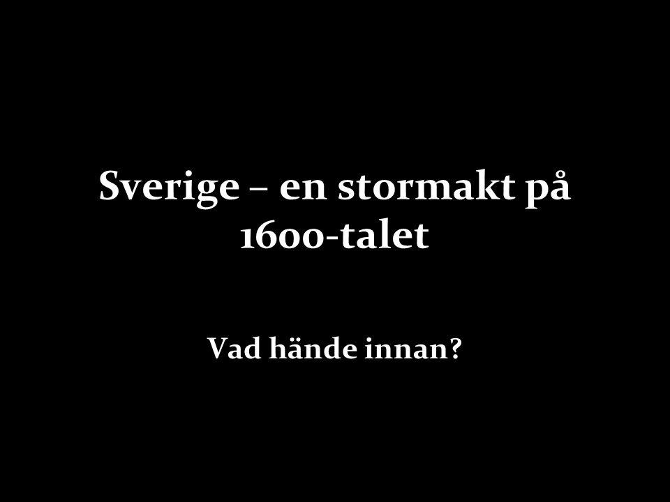 Sverige – en stormakt på 1600-talet