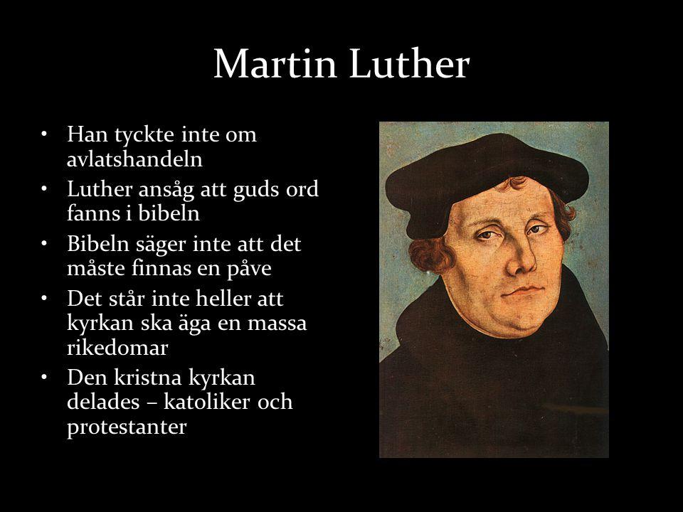 Martin Luther Han tyckte inte om avlatshandeln