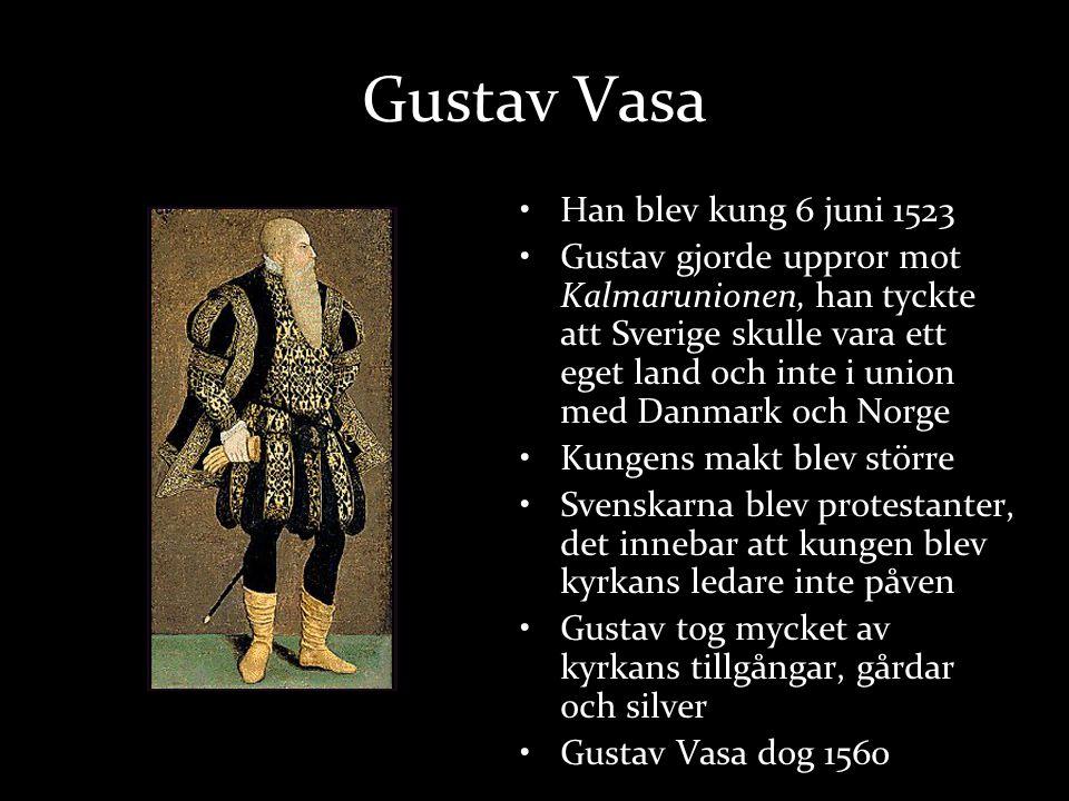 Gustav Vasa Han blev kung 6 juni 1523