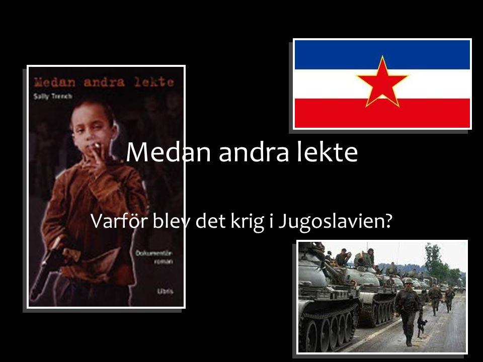 Varför blev det krig i Jugoslavien