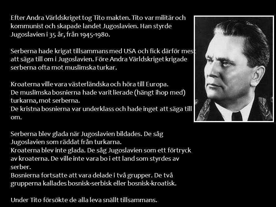 Efter Andra Världskriget tog Tito makten