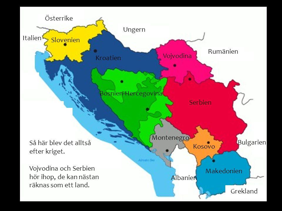 Österrike Ungern. Rumänien. Grekland. Albanien. Bulgarien. Italien. Slovenien. Vojvodina. Kroatien.