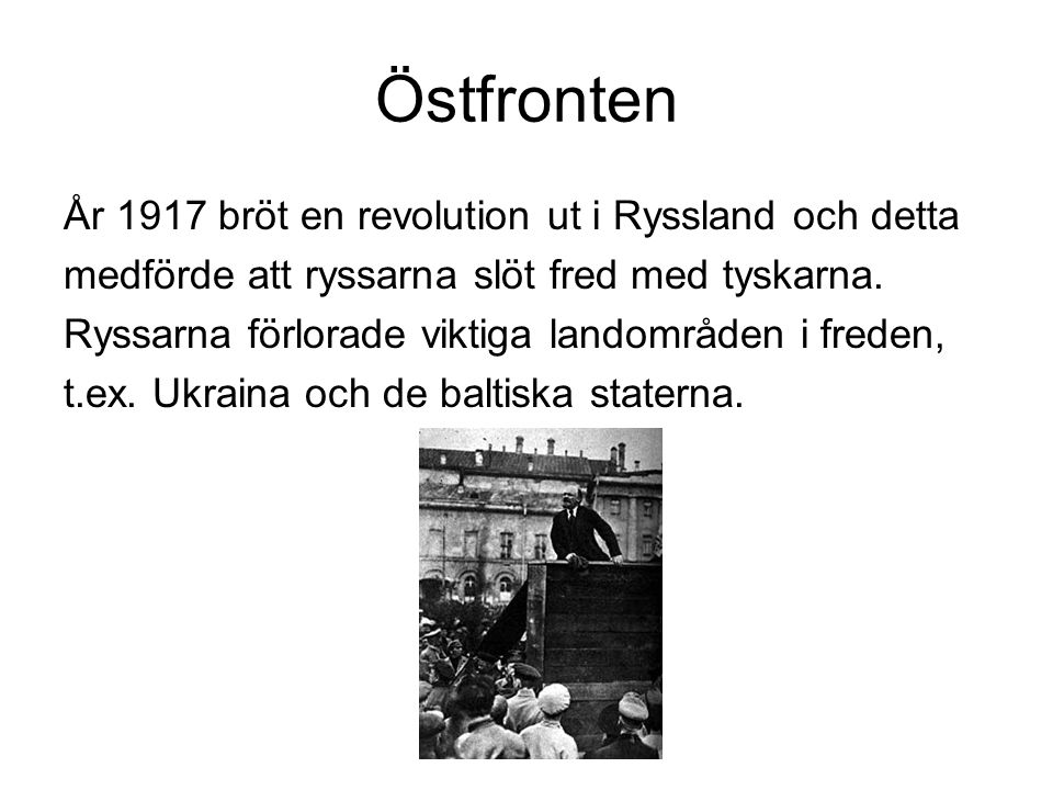 Östfronten År 1917 bröt en revolution ut i Ryssland och detta